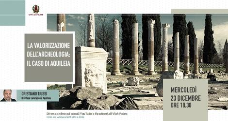 Valorizzazione archeologia Aquileia